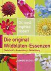 Die original Wildblüten-Essenzen von Ingfried Hobert (2011, Gebundene Ausgabe)