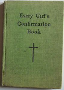 Every-Girl-039-s-Confirmation-Book-by-T-Dilworth-Harrison-1957-6th-impression