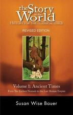 Ancient Times Vol. 1 : From the Earliest Nomads to the Last Roman Emperor by Susan Wise Bauer (2006, Hardcover, Revised)