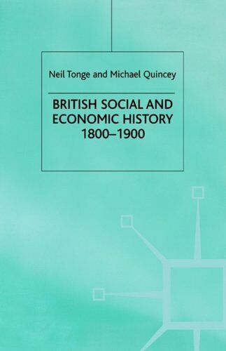 British Social and Economic History 1800-1900 (Documents and Debates),Michael Q