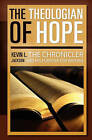The Theologian of Hope: The Chronicler and His Purpose for Writing by Kevin L Jackson (Paperback / softback, 2010)