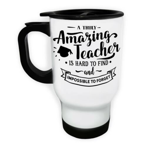 A Truly Amazing Teacher Is Hard To Find And  White//Steel Travel 14oz Mug j283t