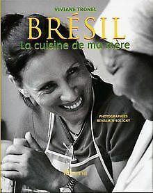 Bresil-La-cuisine-de-ma-mere-de-Viviane-Tronel-Livre-etat-tres-bon