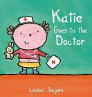 Kevin and Katie: Katie Goes to the Doctor by Liesbet Slegers (2011, Hardcover)