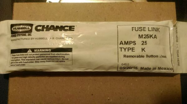 HUBBELL CHANCE M25KA Type K 25 AMP Fuse Link PRICE PER EACH