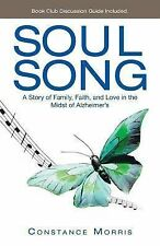 Soul Song : A Story of Family, Faith, and Love in the Midst of Alzheimer?s by...