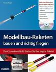 Modellbau-Raketen bauen und richtig fliegen von Thomas Riegler (2012, Taschenbuch)