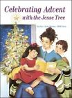 Celebrating Advent With The Jesse Tree 9780899424958 by Rev Jude Winkler