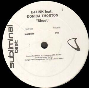 E-Funk – Shout Schreiben - Feat Donica Thornton Subliminal – Sub 96 - USA 2003