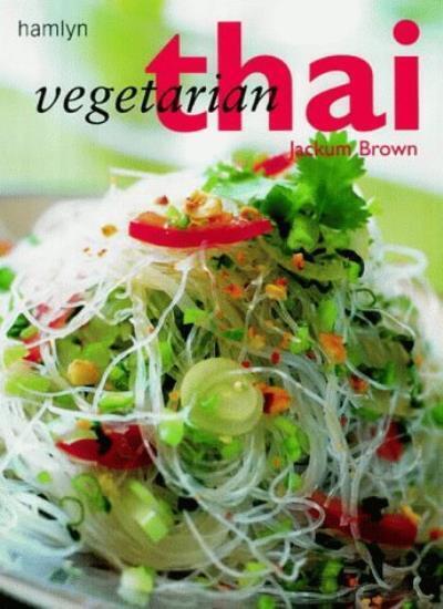 Vegetarian Thai By Jackum Brown. 9780600601425