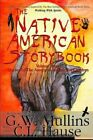 The Native American Story Book Volume Three Stories of the American Indians for Children by G W Mullins (Paperback / softback, 2015)