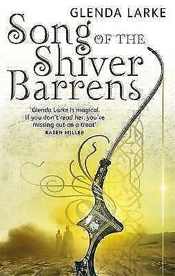 1 of 1 - Larke, Glenda, Song Of The Shiver Barrens: Book Three of the Mirage Makers, Very
