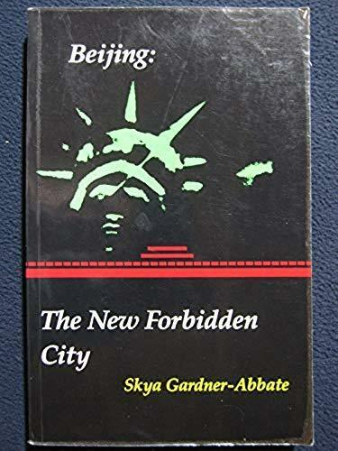 Beijing: The New Forbidden City [Paperback] Gardner-Abbate, Skya