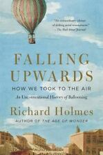 Falling Upwards: How We Took to the Air: An Unconventional History of Balloonin