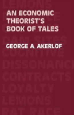 Economic Theorist's Book of Tales : Essays That Entertain the Consequences of Ne