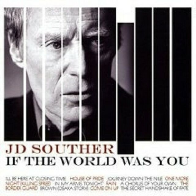 """J. D. SOUTHER """"IF THE WORLD WAS YOU"""" CD NEW"""