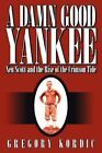 a Damn Good Yankee XEN Scott and The Rise of The Crimson Tide 9781425960179
