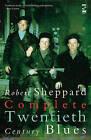 Complete Twentieth Century Blues by Robert Sheppard (Paperback, 2009)