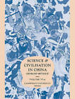 Science and Civilisation in China: Volume 6, Biology and Biological Technology, Part 4, Traditional Botany: an Ethnobotanical Approach by Georges Metailie (Hardback, 2015)