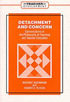 Detachment and Concern (Teacher Development) by Buchman, Margaret
