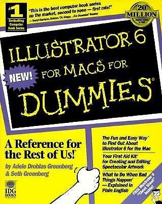 For Dummies Ser.: Illustrator 6 for Macs for Dummies by Adele Greenberg...