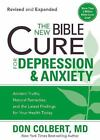 The New Bible Cure for Depression and Anxiety : Ancient Truths, Natural Remedies, and the Latest Findings for Your Health Today by Don Colbert (2009, Paperback)