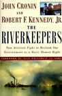 The Riverkeepers : Two Activists Fight to Reclaim Our Environment as a Basic Human Right by John Cronin (1997, Hardcover)