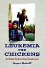Leukemia for Chickens by Roger (Paperback, 2007)