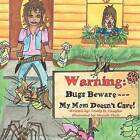 Bugs Beware...My Mom Doesn't Care! by Trudy D. Vaughn (Paperback, 2012)