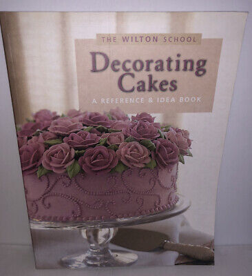 The Wilton School Decorating Cakes - A Reference & Idea ...