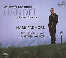 Mark Padmore - As steals the morn. Handel Arias & Sce... | CD | Zustand sehr gut