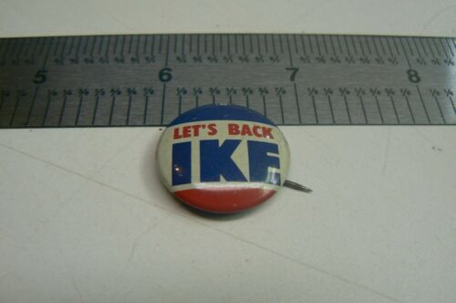 Lets back Ike Ike Campaign Pin