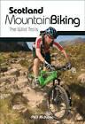 Scotland Mountain Biking: The Wild Trails by Phil McKane (Paperback, 2009)