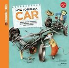 How to Build a Car: A High-Speed Adventure of Mechanics, Teamwork, and Friendship by Saskia Lacey, Martin Sodomka (Hardback, 2015)
