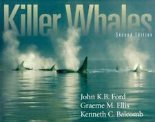 Killer Whales: The Natural History and Genealogy of Orcinus Orca in British Colu