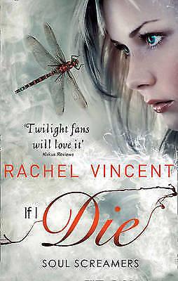 If I Die (Soul Screamers Book 5) by Rachel Vincent, (Paperback)