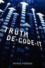 Truth de-Code-It by Patrick Porgans (Paperback / softback, 2013)