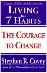 Living-the-7-Habits-The-Courage-to-Change-by-Covey-Stephen-R