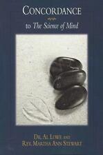 Concordance to 'The Science of Mind', Lowe, Dr. Al, Stewart, Rev. Martha Ann, Ac
