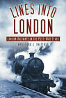 Lines into London: London Railways in the Post-War Years by Wrenford Thatcher (Hardback, 2011)