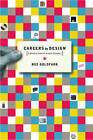 Careers by Design: A Business Guide for Graphic Designers by Roz Goldfarb (Paperback, 2002)