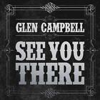 See You There von Glen Campbell (2013)