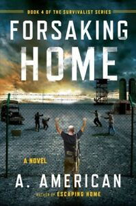 Forsaking-Home-Paperback-by-American-A-Brand-New-Free-shipping-in-the-US