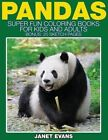 Pandas: Super Fun Coloring Books for Kids and Adults (Bonus: 20 Sketch Pages) by Janet Evans (Paperback / softback, 2014)