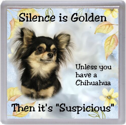 """Chihuahua Longcoat Dog Coaster /""""Silence is Golden Unless   ..../"""" by Starprint"""