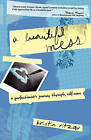 A Beautiful Mess: A Perfectionist's Journey Through Self-Care by Kristin Ritzau (Paperback / softback, 2010)