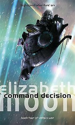 1 of 1 - Moon, Elizabeth, Command Decision: Vatta's War: Book Four, Very Good Book