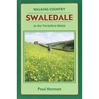 Swaledale: In the Yorkshire Dales by Paul Hannon (Paperback, 2010)