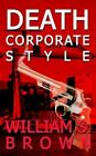 Death Corporate Style 9781410788689 by William S. Brown Paperback