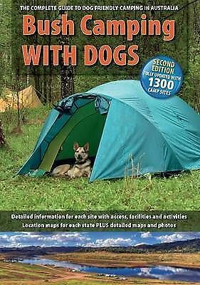1 of 1 - Bush Camping with Dogs: A Guide to Dog Friendly Camping Areas in Australia by Fl